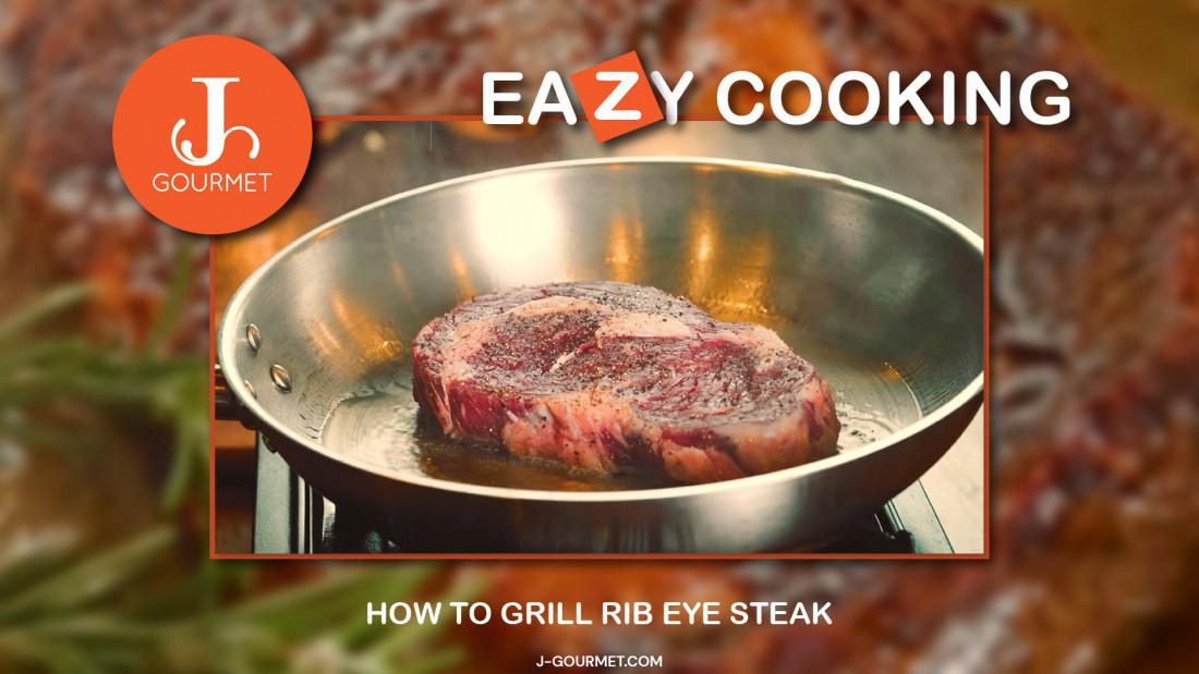 ปลุกความเป็นเชฟในตัวคุณ How To Grill Rib Eye Steak (VDO Clip)