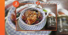 Foie gras Unagi don ข้าวหน้าปลาไหลย่างและฟัวกราส์ [เมนูเข้าครัว VDO Japanese Series]